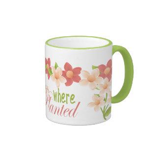 Florezca donde usted está taza plantada de la flor