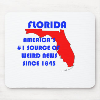 Florida #1 Source for Weird News Mouse Pad