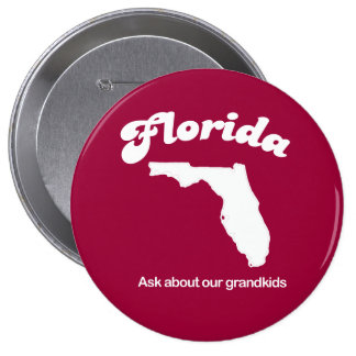 Florida - Ask about our grandkids T-shirt Pinback Buttons