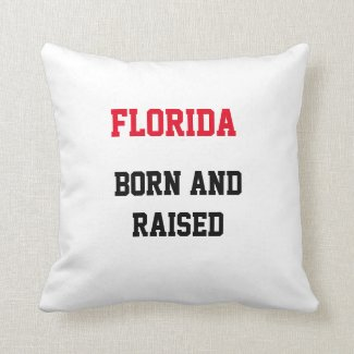 Florida Born and Raised Throw Pillow