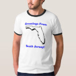 Florida, Greetings From, South Jersey!! Shirt