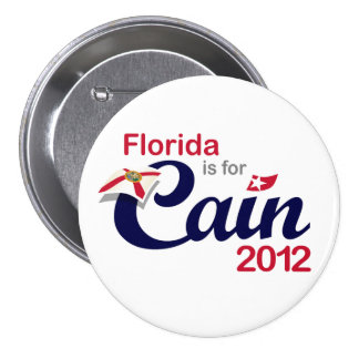 Florida is for Cain! - Cain 2012 Button