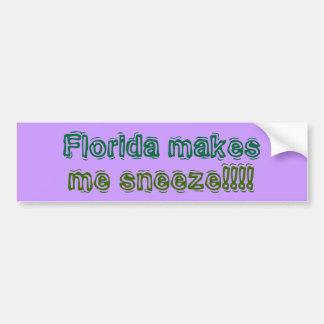 Florida makes, me sneeze!!!! bumper sticker