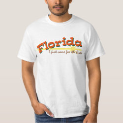 Men's Crew Value T-Shirt with Florida - I Just Came For The Birds design