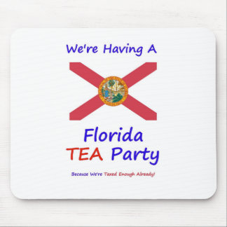 Florida TEA Party - We're Taxed Enough Already! Mouse Pad