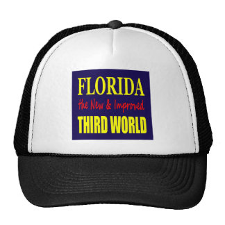 Florida the New & Improved THIRD World Trucker Hat