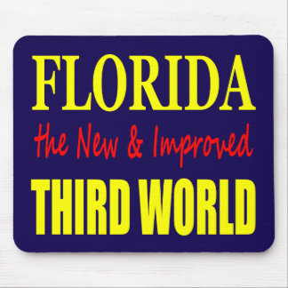 Florida the New & Improved THIRD World Mouse Pad