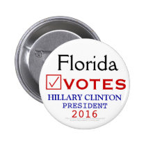 Florida Votes Hillary Clinton President 2016 2 Inch Round Button