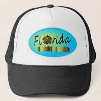 Florida - We Invented The Sunshine, With Big Sun Trucker Hat