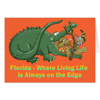 Florida -  Where Living Life is always on the Edge Card