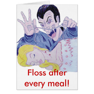 Floss after every meal! greeting card