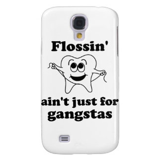 Flossin' ain't just for gangstas galaxy s4 case