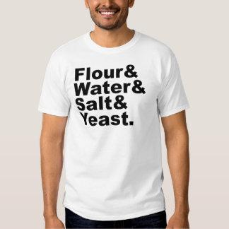 Flour & Water & Salt & Yeast   Bread Ingredients Tee Shirt
