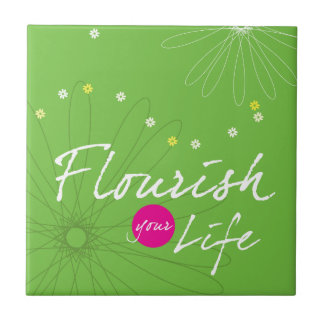 Flourish Your Life Ceramic Tile