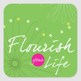 Flourish Your Life Square Sticker