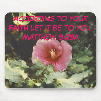 flower, According to your FAITH let it be to you Mouse Pad