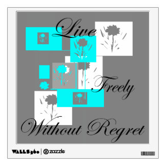 Flower Design Live Freely Without regret Wall Decal