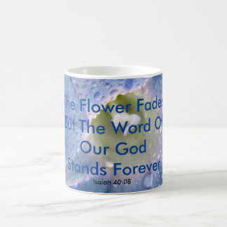 Flower Fades The Word Of Our God Stands Forever Coffee Mug