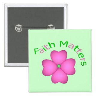 Flower - Faith Matters Button
