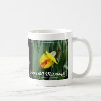Flower: I Don't DO Mornings! Classic White Coffee Mug
