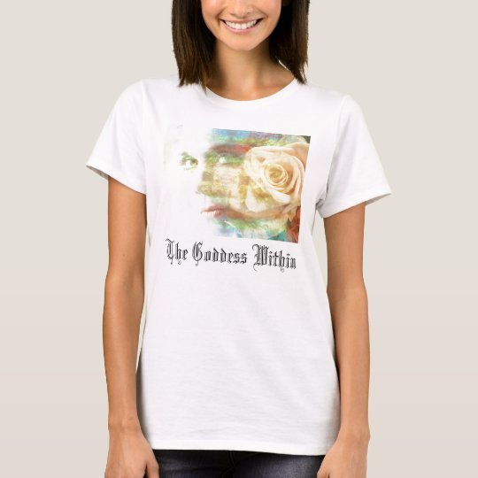 flower lady, The Goddess Within T-Shirt