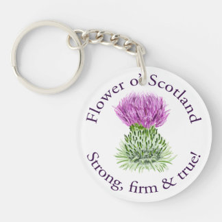 Flower o' Scotland. Strong, firm and true! Single-Sided Round Acrylic Keychain