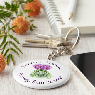 Flower of Scotland. Strong, firm and true! Key Chain