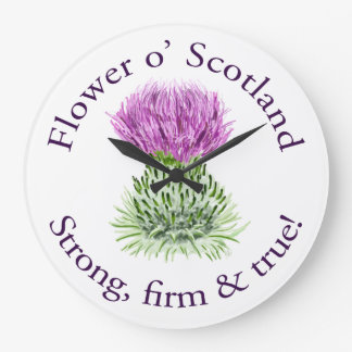 Flower of Scotland. Strong, firm and true! Large Clock