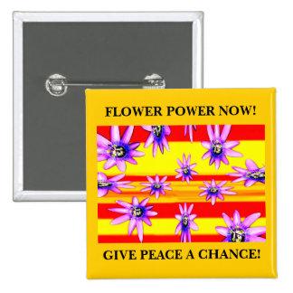 ¡FLOWER POWER AHORA! PIN CUADRADO