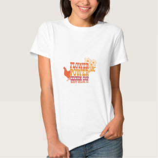 Flower Power Chicken Coop Shirts