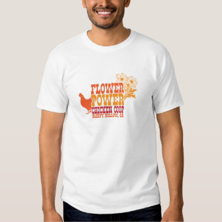 Flower Power Chicken Coop Tee Shirt