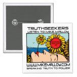 FLOWER POWR TRUTHSEEKER PIN