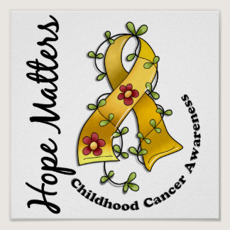 Flower Ribbon 4 Hope Matters Childhood Cancer Poster
