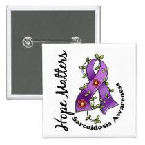 Flower Ribbon 4 Hope Matters Sarcoidosis Pinback Button
