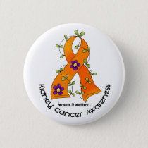 Flower Ribbon KIDNEY CANCER (with Orange Ribbon) Button