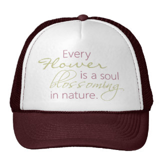 Flower Soul Blossoming Quote Hat