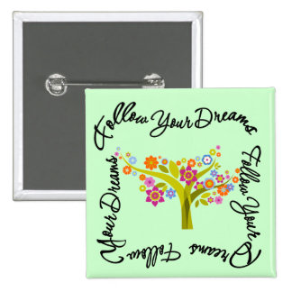 Flowering Tree - Follow Your Dreams Pinback Buttons