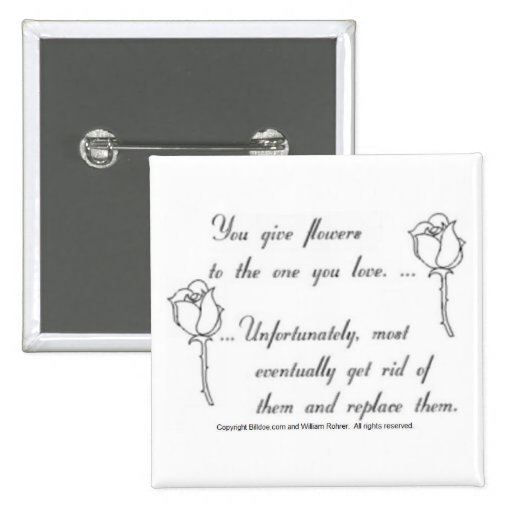 Flowers a bad symbol of love 2 inch square button