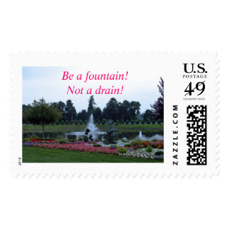 Flowers and fountain, be a fountain not a drain! postage stamps