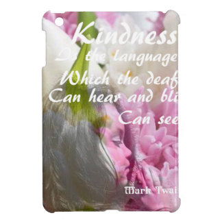 Flowers and message about kindness. iPad mini cover