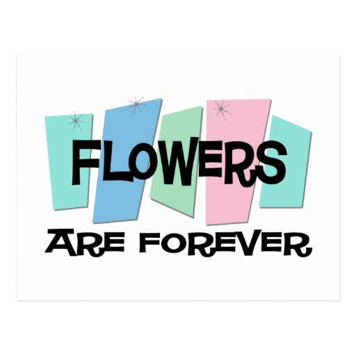 Flowers Are Forever Postcard