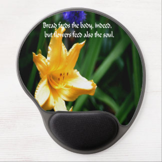 Flowers are the nourishment of the soul gel mouse pad