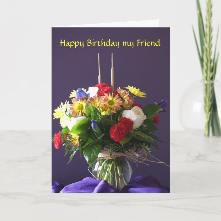 Flowers Birthday Card For Friend Zazzle Com