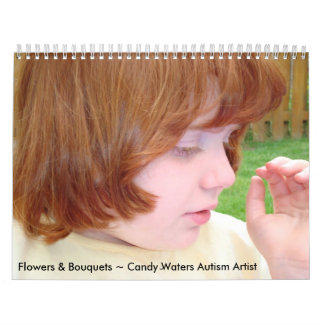 Flowers & Bouquets Candy Waters Autism Artist Calendar