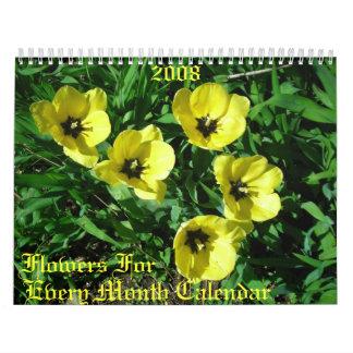 Flowers For , Every Month Calendar, 2008 Calendar