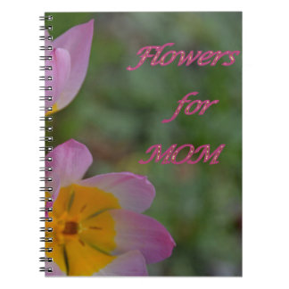 Flowers for Mom Notebook