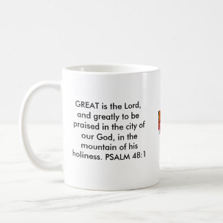 flowers, GREAT is the Lord, and greatly to be p... Coffee Mug