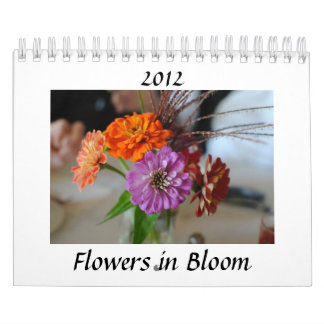 Flowers in Bloom 2012 Calendar