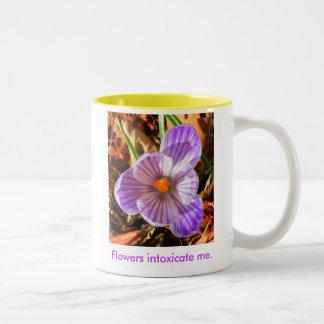 Flowers intoxicate me. coffee mug