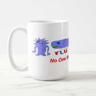 Flu Bug No One Wants ONE Coffee Mug